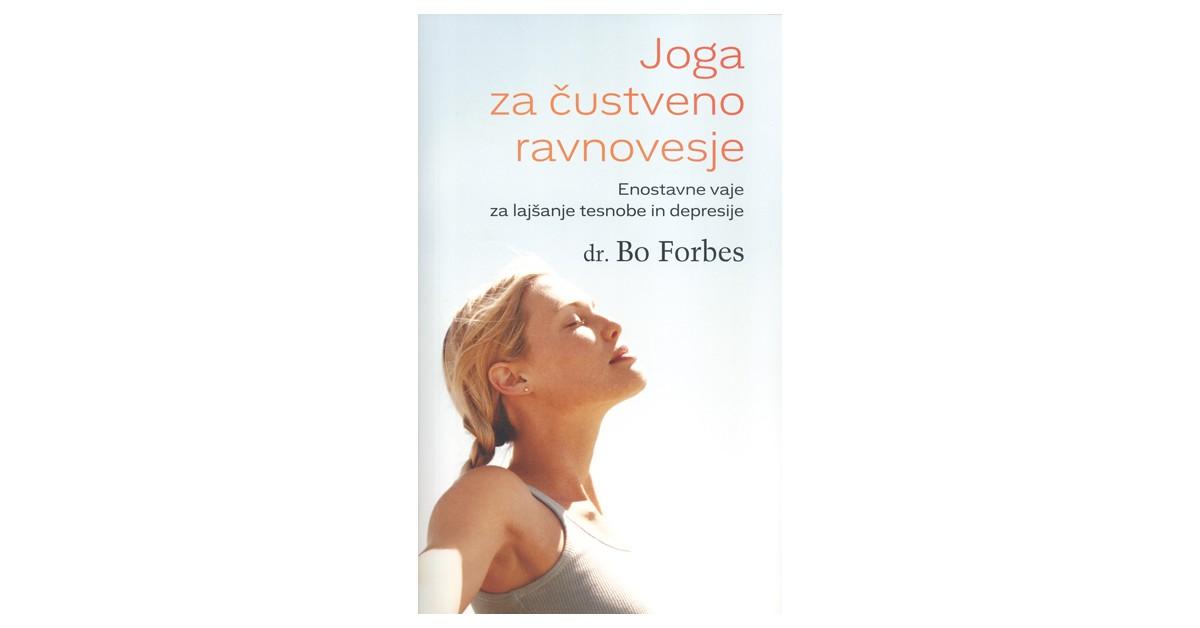 Joga za čustveno ravnovesje - Bo Forbes | Menschenrechtaufnahrung.org