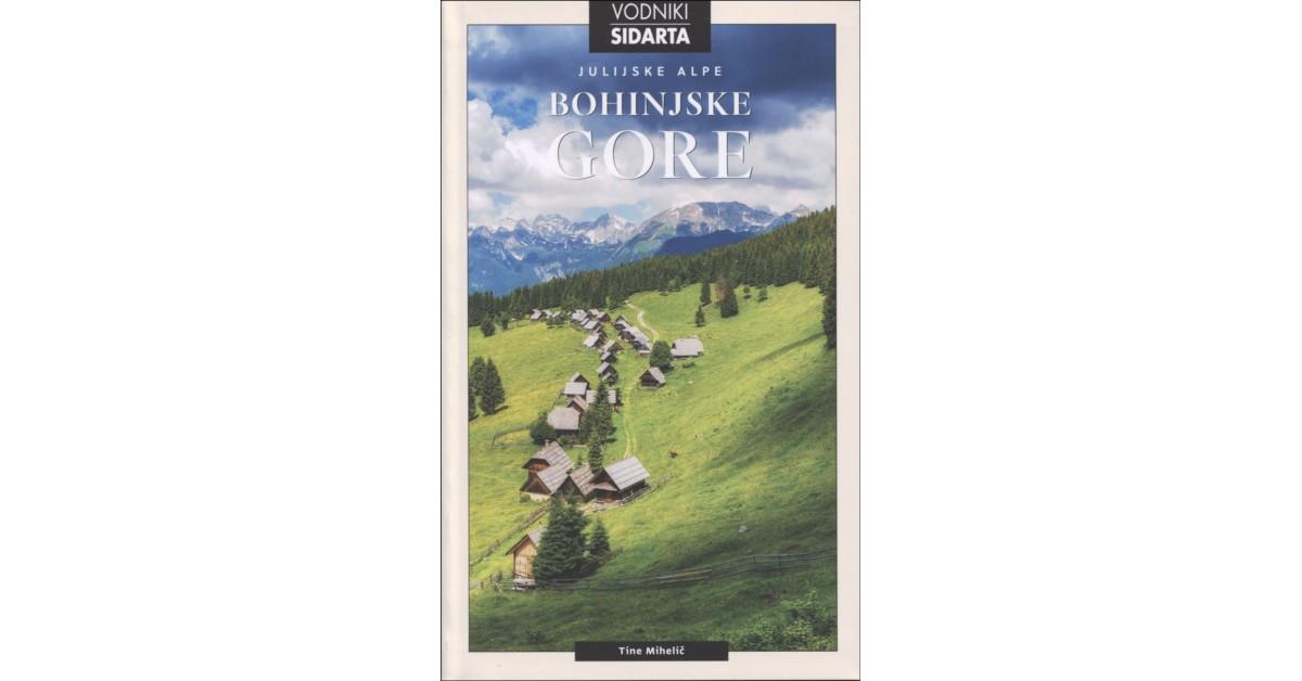 Julijske Alpe. Bohinjske gore - Tine Mihelič | Fundacionsinadep.org