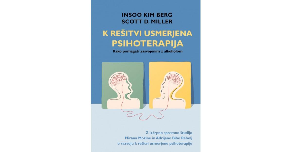 K rešitvi usmerjena psihoterapija - Insoo Kim Berg, Scott D. Miller | Menschenrechtaufnahrung.org