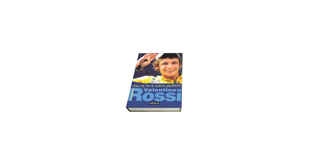Kaj če ne bi nikoli poskusil - Valentino Rossi | Menschenrechtaufnahrung.org