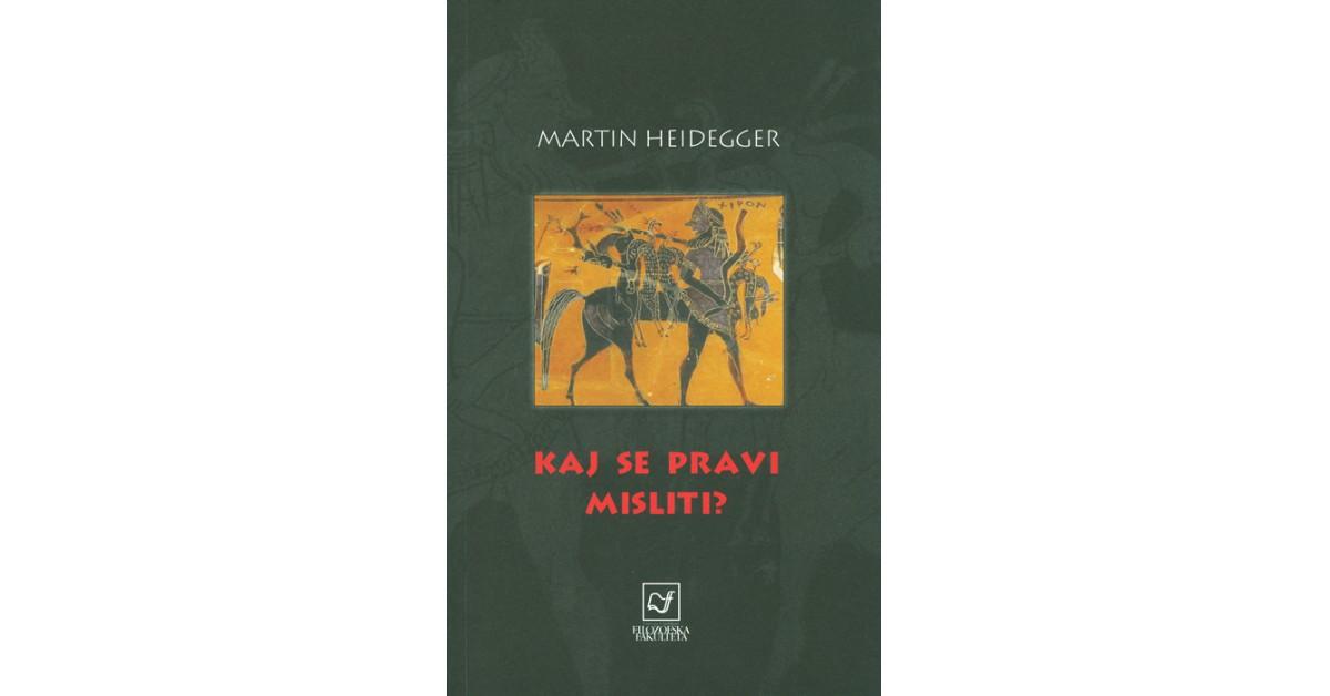 Kaj se pravi misliti? - Martin Heidegger   Menschenrechtaufnahrung.org