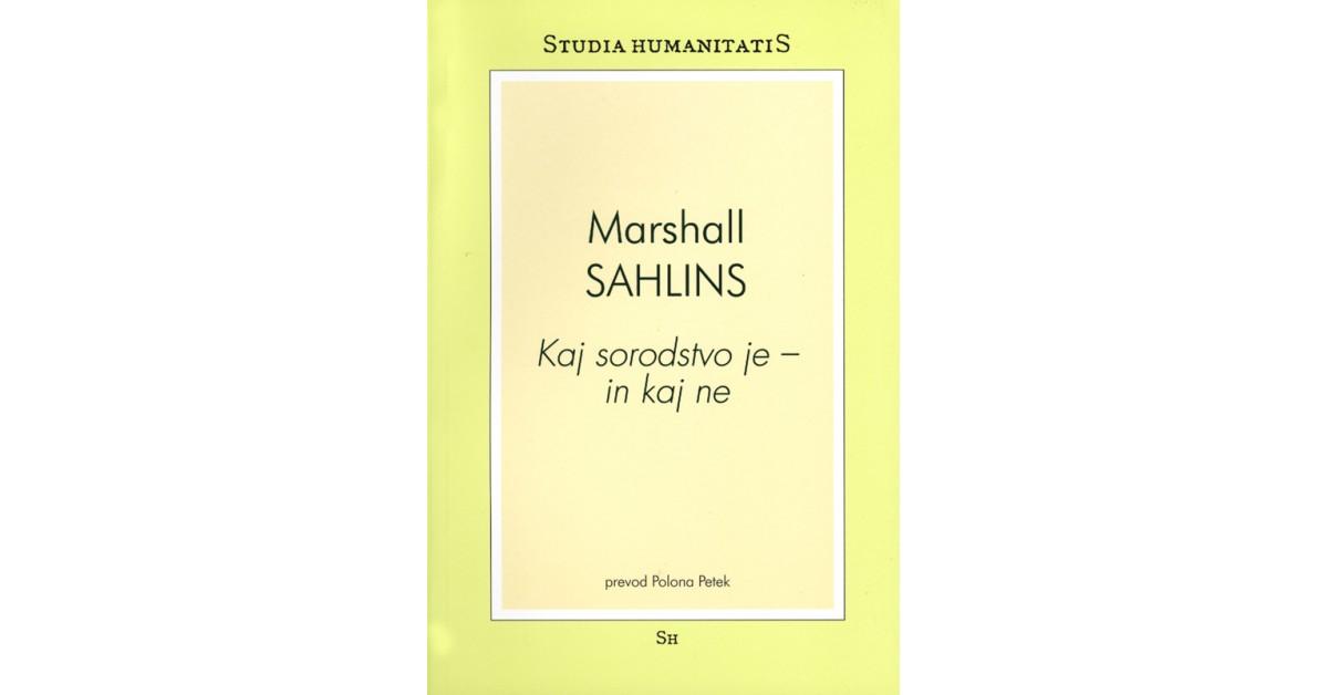 Kaj sorodstvo je - in kaj ne - Marshall Sahlins | Fundacionsinadep.org