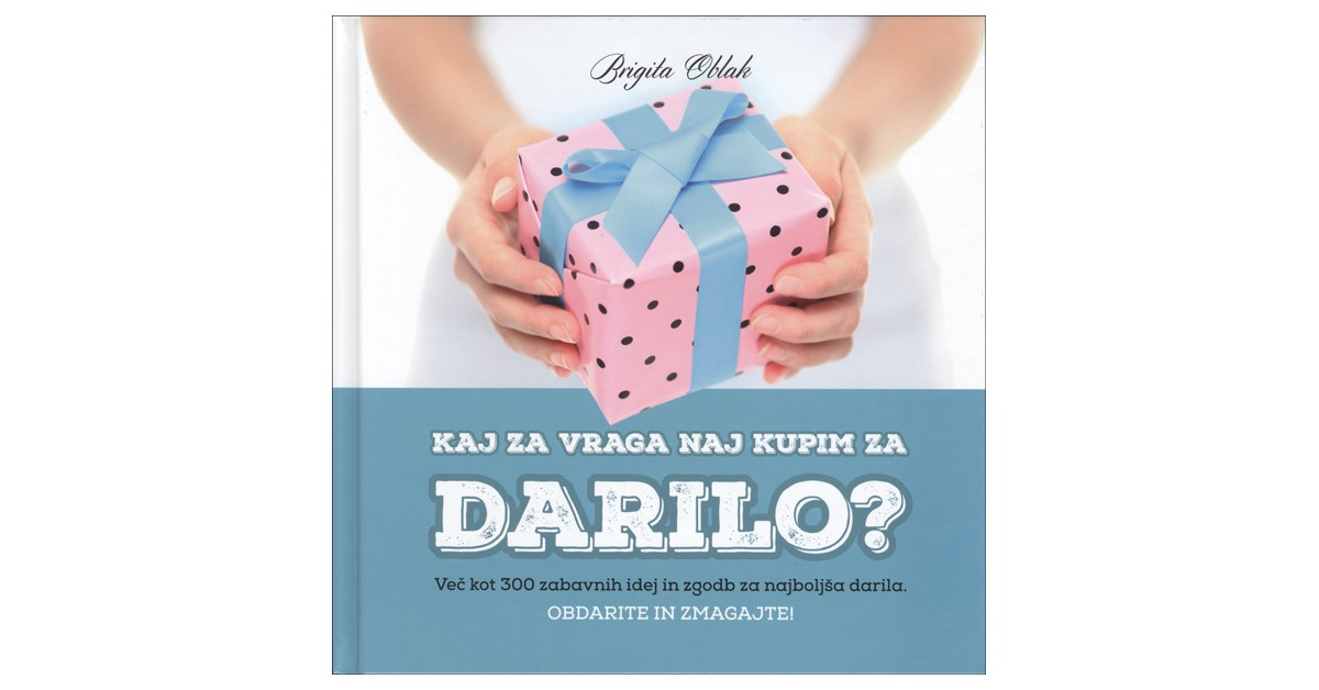Kaj za vraga naj kupim za darilo? - Brigita Oblak   Menschenrechtaufnahrung.org