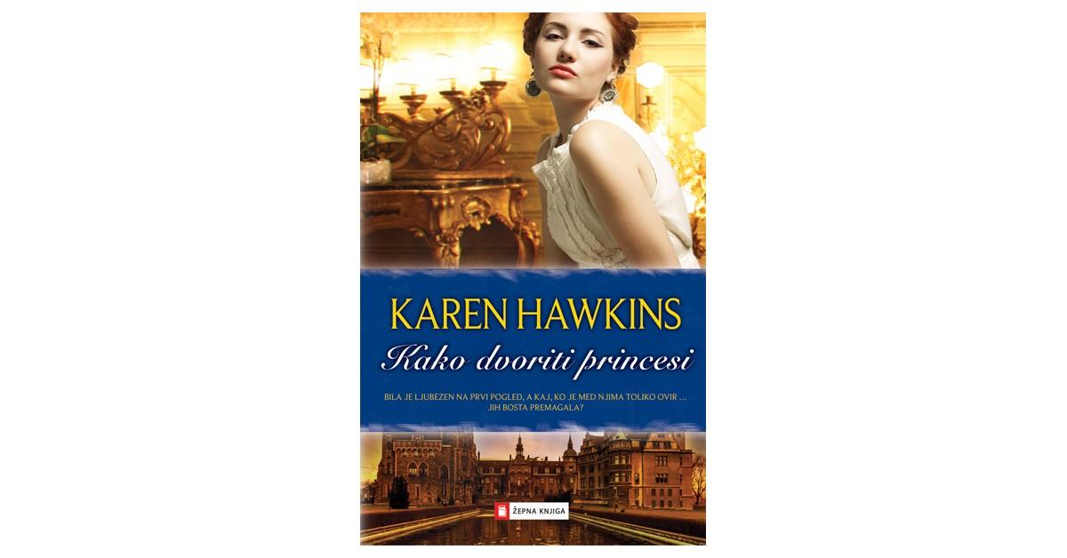 Kako dvoriti princesi - Karen Hawkins | Fundacionsinadep.org
