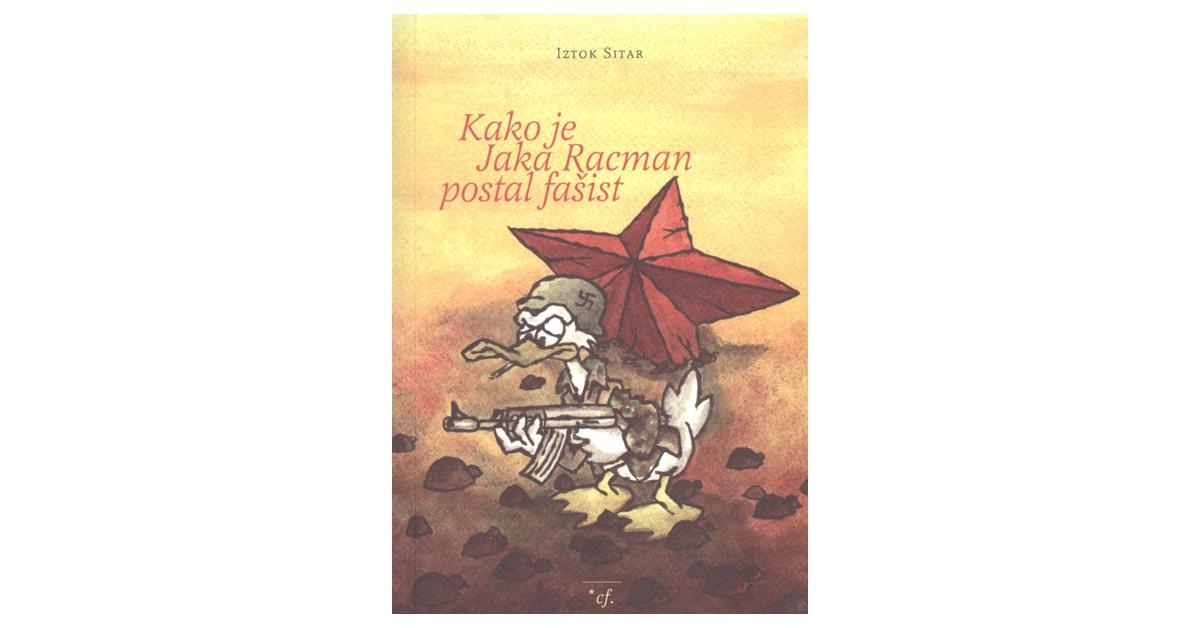 Kako je Jaka Racman postal fašist - Iztok Sitar | Fundacionsinadep.org
