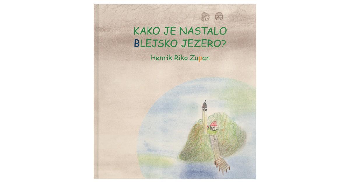 Kako je nastalo Blejsko jezero - Henrik Riko Zupan | Fundacionsinadep.org