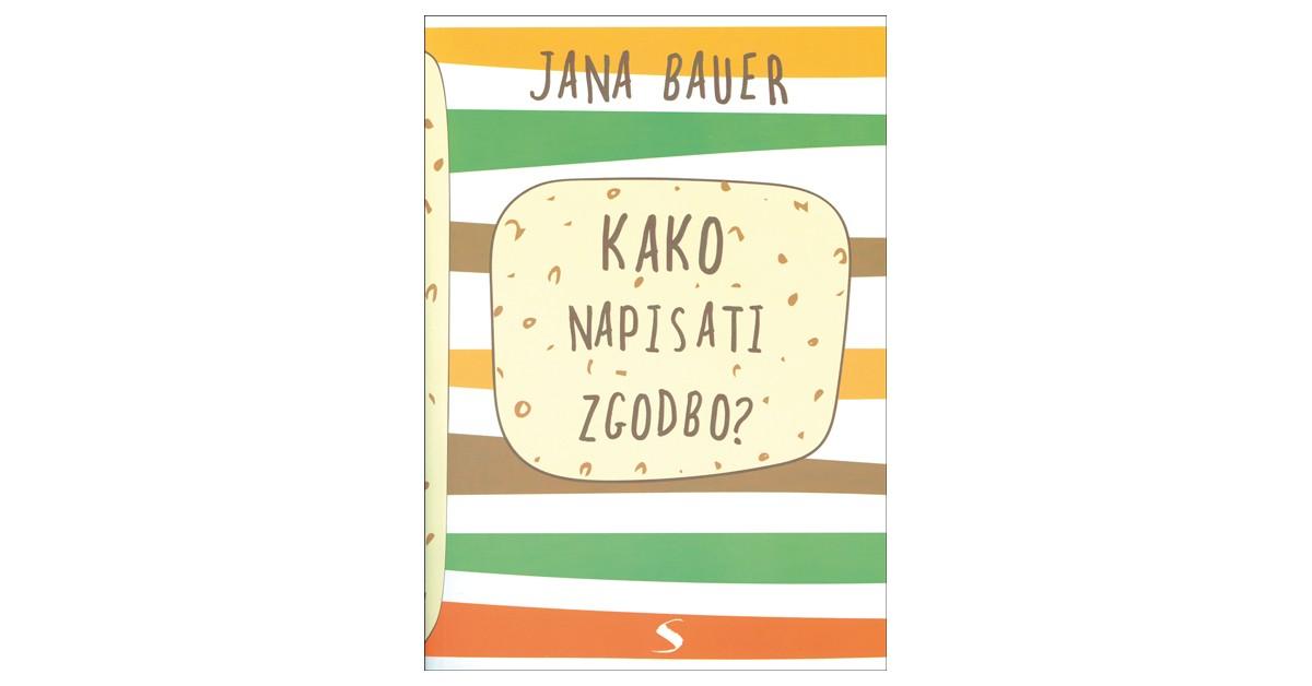 Kako napisati zgodbo - Jana Bauer | Fundacionsinadep.org