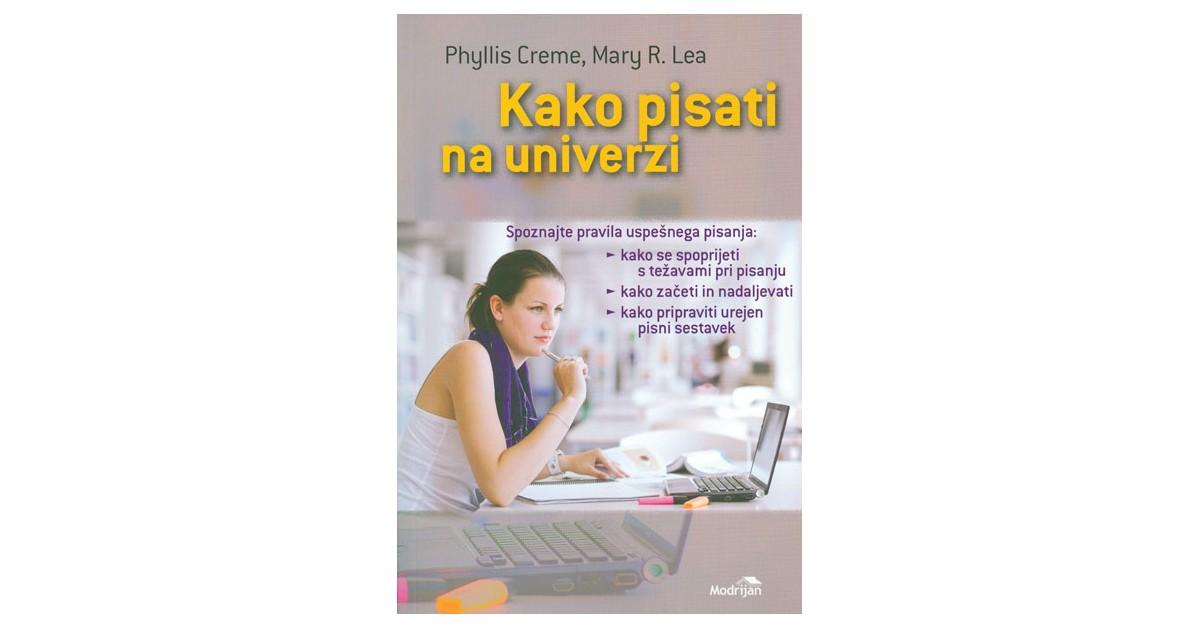 Kako pisati na univerzi - Phyllis Creme, Mary R. Lea | Menschenrechtaufnahrung.org
