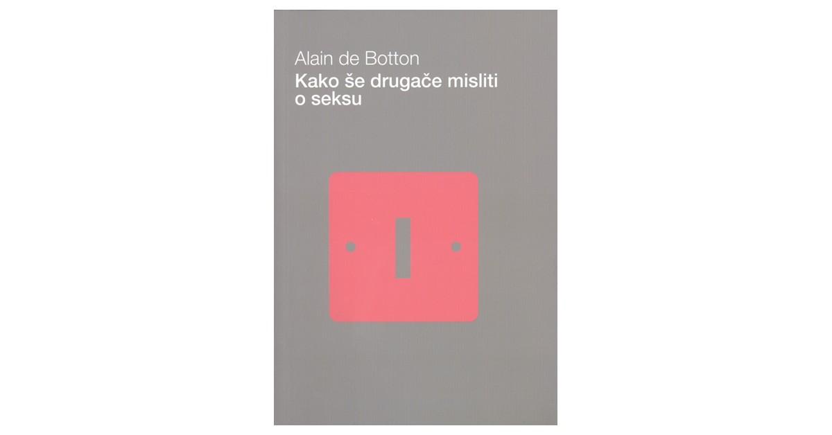 Kako še drugače misliti o seksu - Alain de Botton | Menschenrechtaufnahrung.org