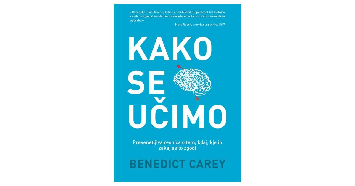 Kako se učimo - Benedict Carey | Fundacionsinadep.org
