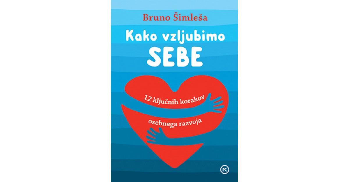 Kako vzljubimo sebe - Bruno Šimleša | Menschenrechtaufnahrung.org