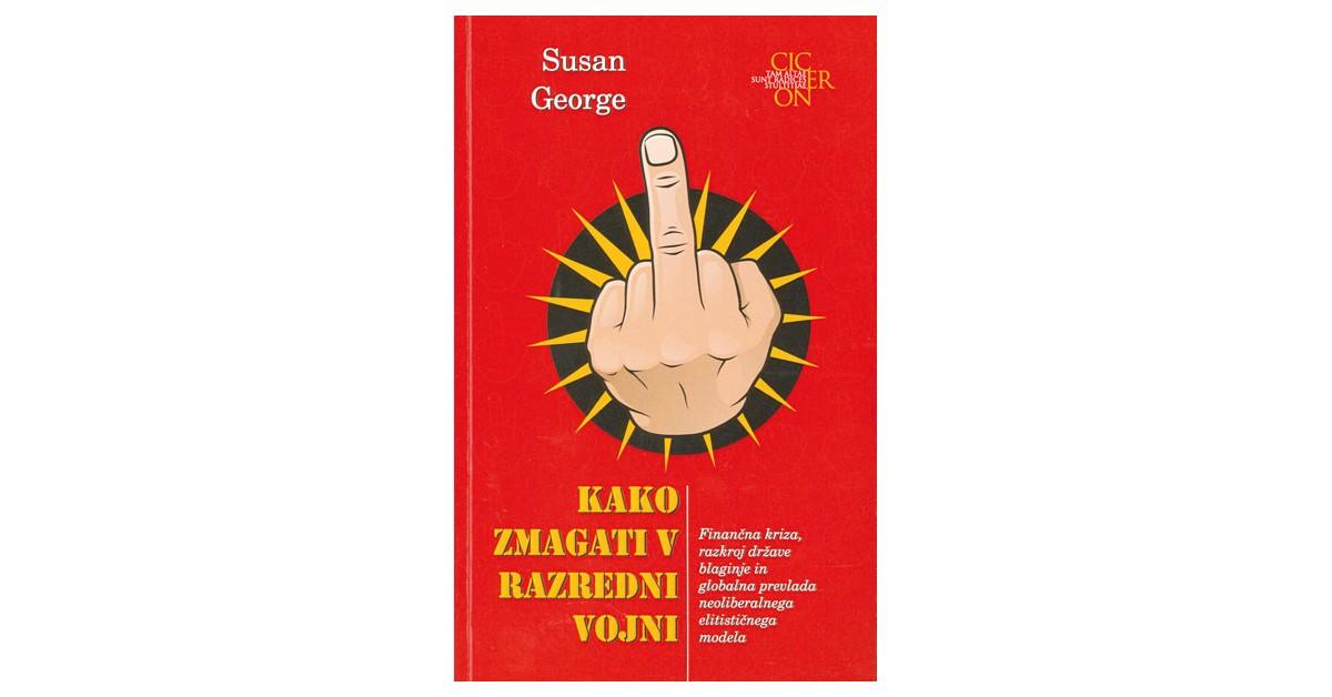 Kako zmagati v razredni vojni - Susan George | Menschenrechtaufnahrung.org