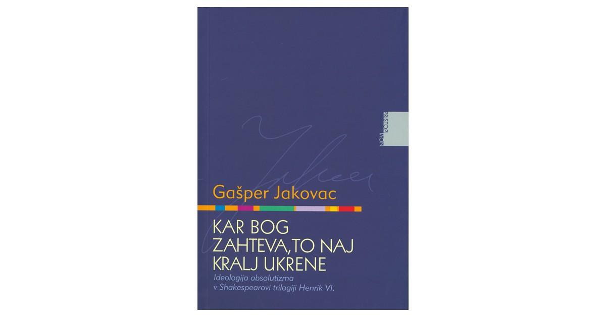 Kar Bog zahteva, to naj kralj ukrene - Gašper Jakovac   Fundacionsinadep.org
