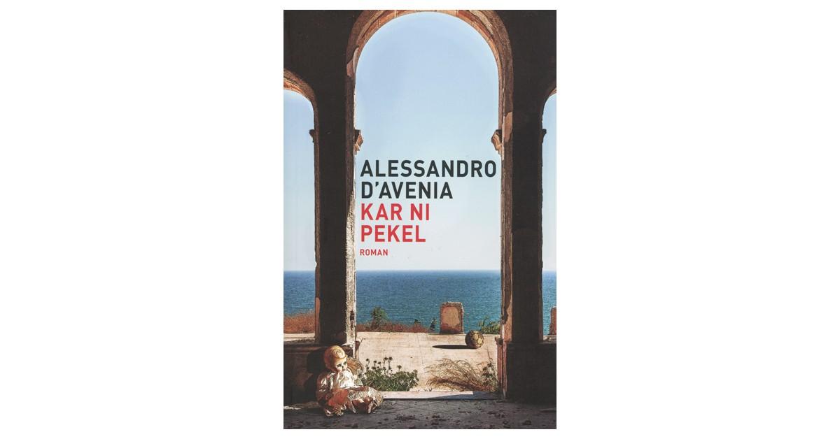 Kar ni pekel - Alessandro D'Avenia | Fundacionsinadep.org