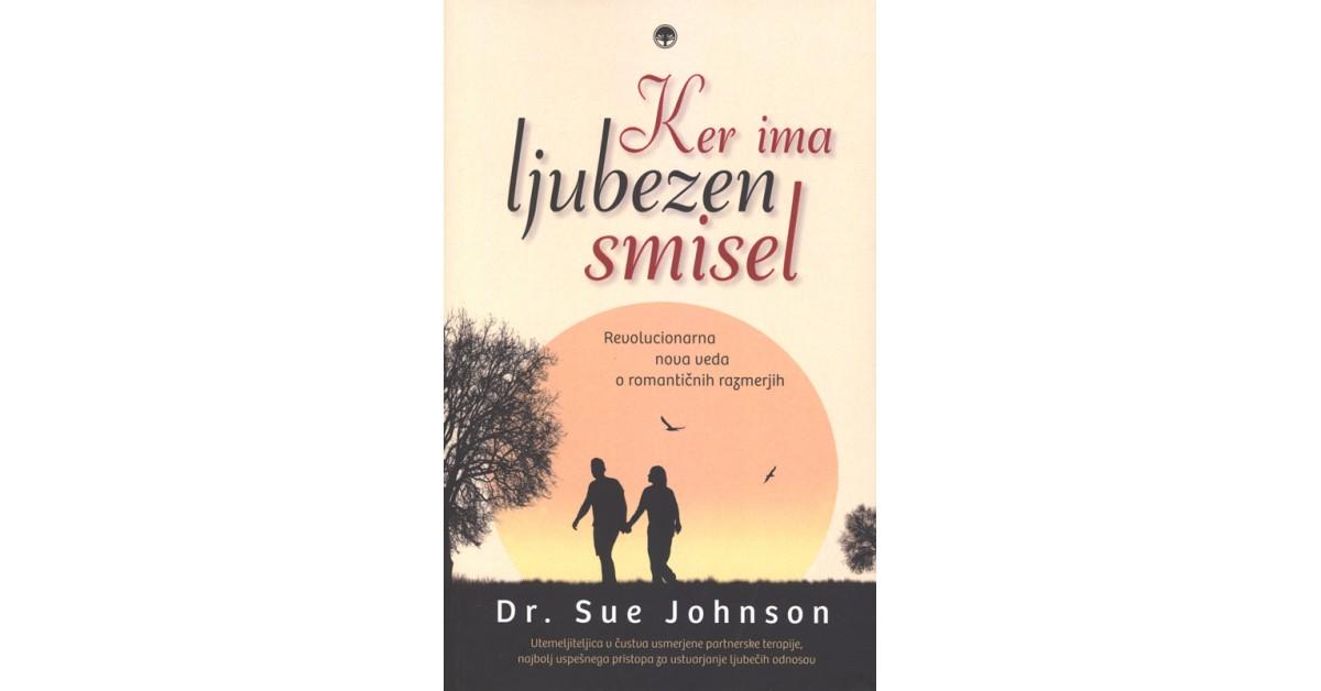 Ker ima ljubezen smisel - Sue Johnson   Menschenrechtaufnahrung.org