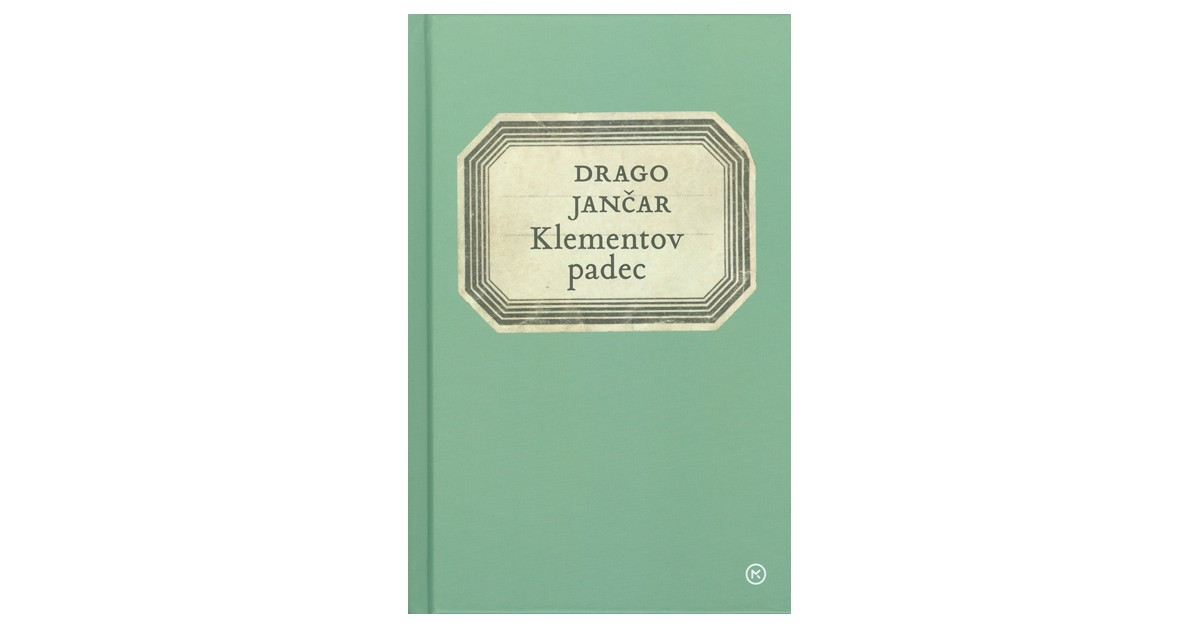 Klementov padec - Drago Jančar | Fundacionsinadep.org