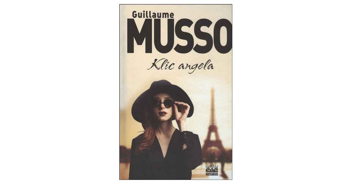 Klic angela - Guillaume Musso | Menschenrechtaufnahrung.org