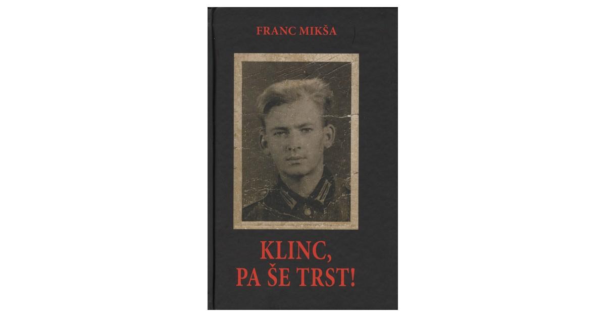 Klinc, pa še Trst! - Franc Mikša | Menschenrechtaufnahrung.org