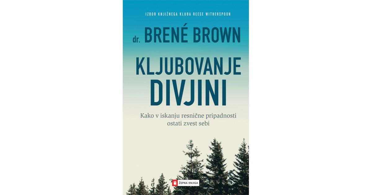 Kljubovanje divjini - Brené Brown | Menschenrechtaufnahrung.org