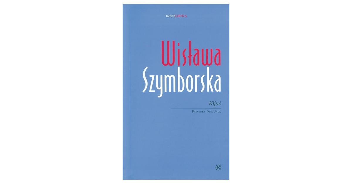 Ključ - Wisława Szymborska | Fundacionsinadep.org