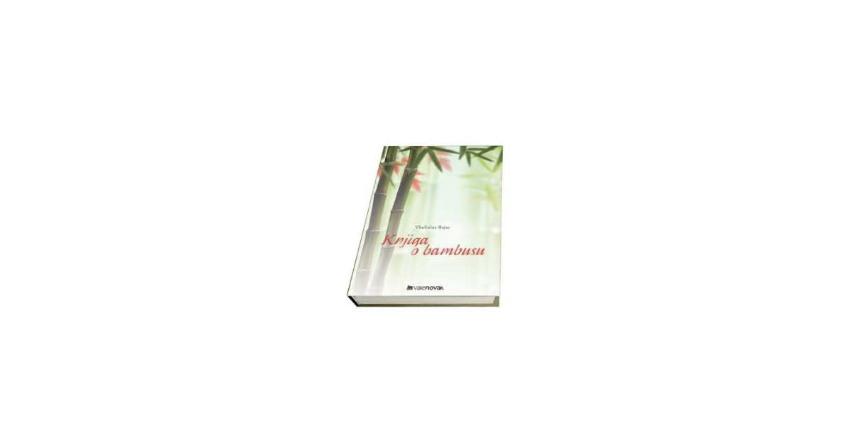 Knjiga o bambusu - Vladislav Bajac | Fundacionsinadep.org
