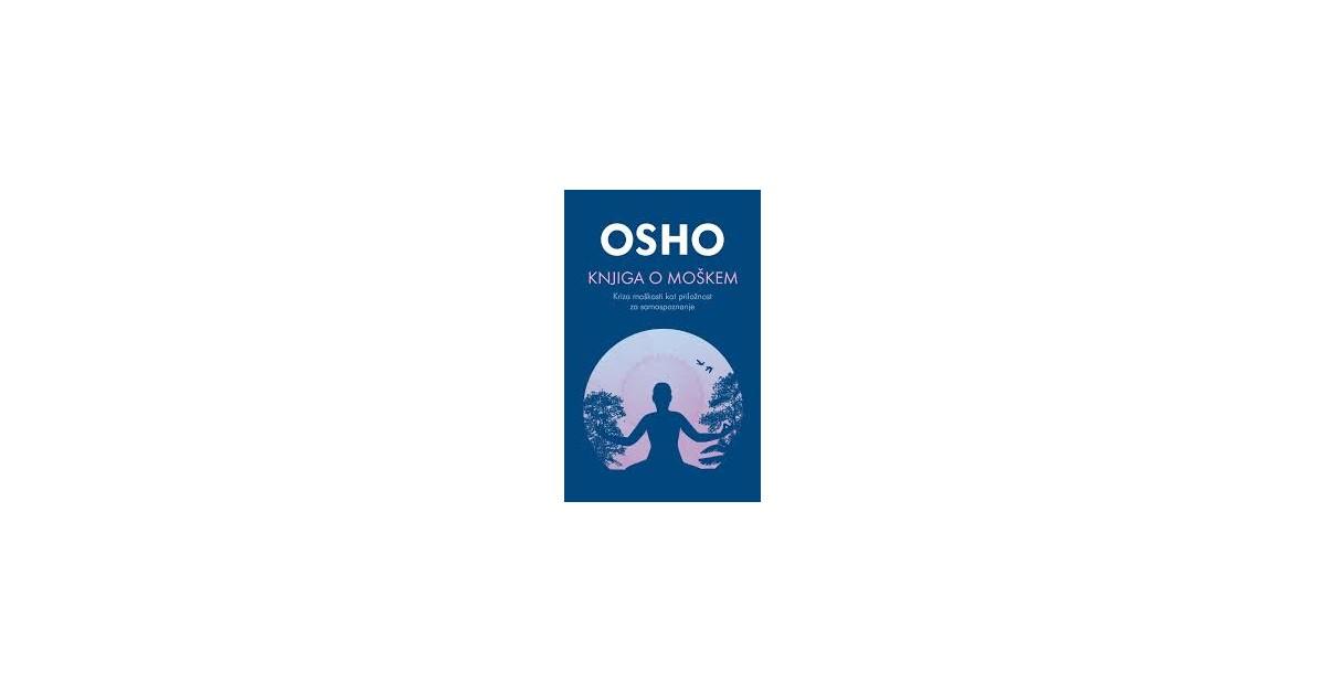 Knjiga o moškem - Osho | Fundacionsinadep.org