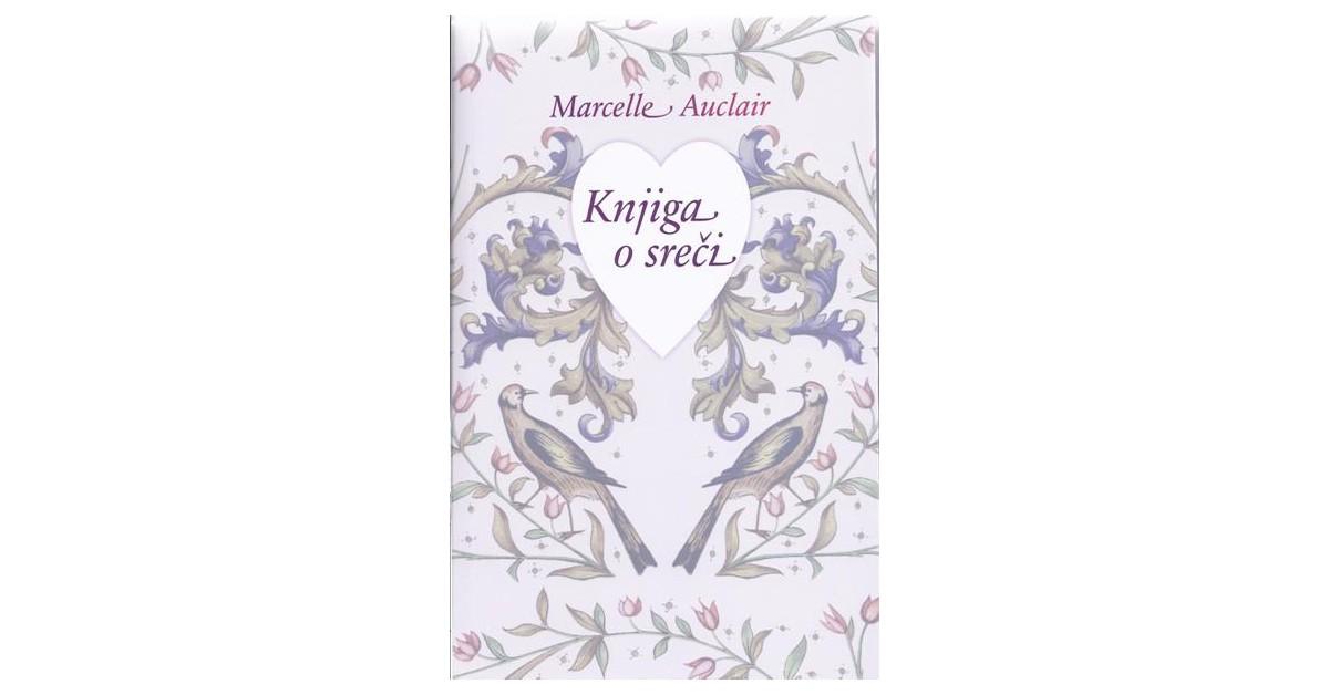 Knjiga o sreči - Marcelle Auclair | Fundacionsinadep.org