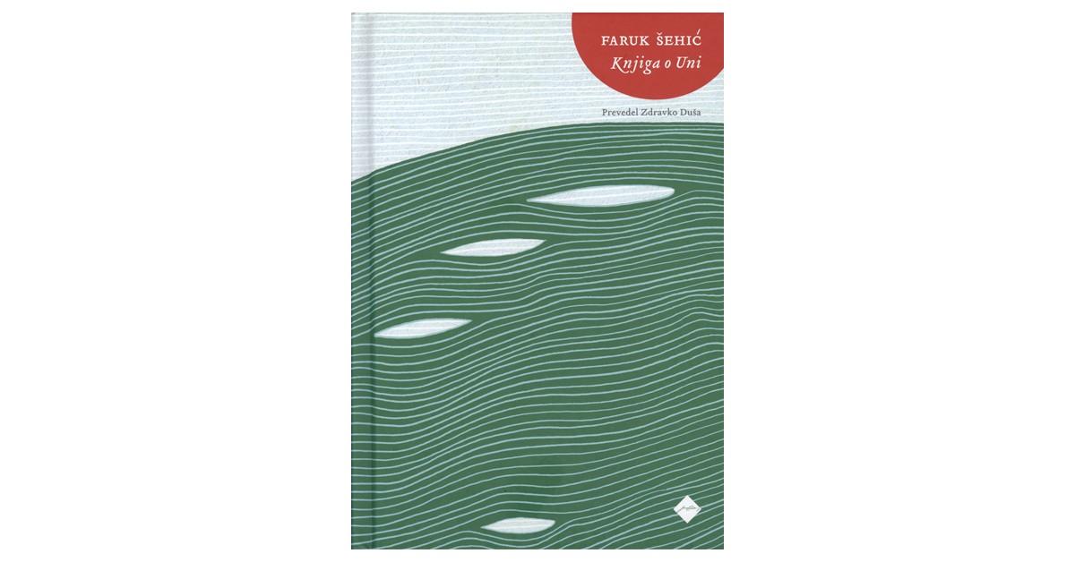 Knjiga o Uni - Faruk Šehić | Menschenrechtaufnahrung.org