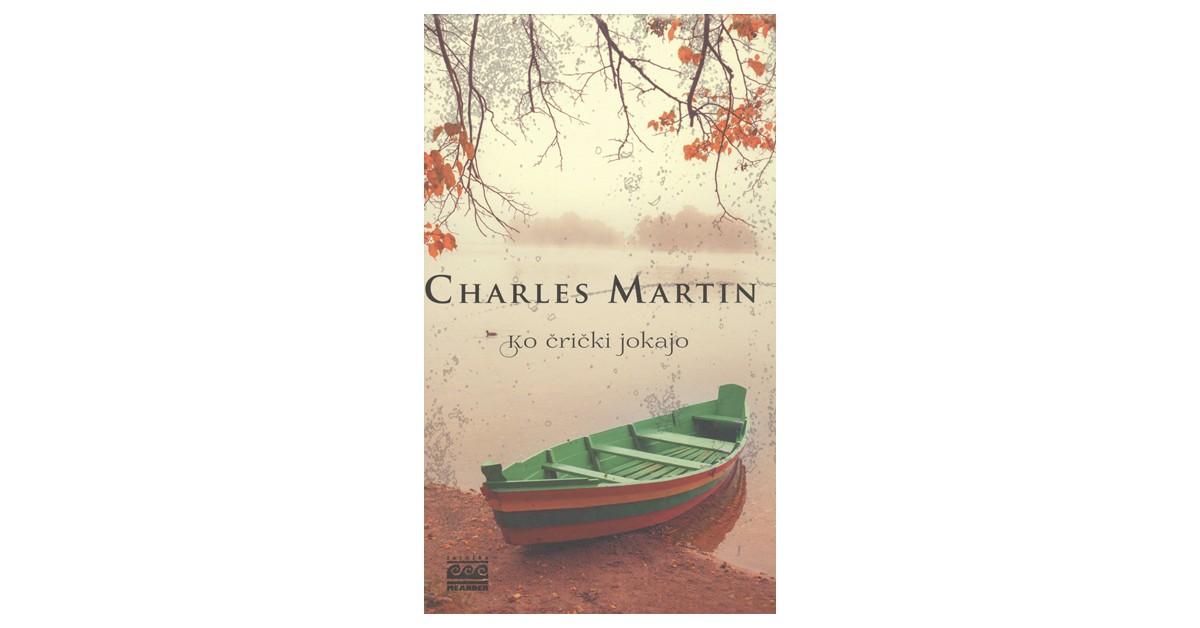 Ko črički jokajo - Charles Martin | Menschenrechtaufnahrung.org