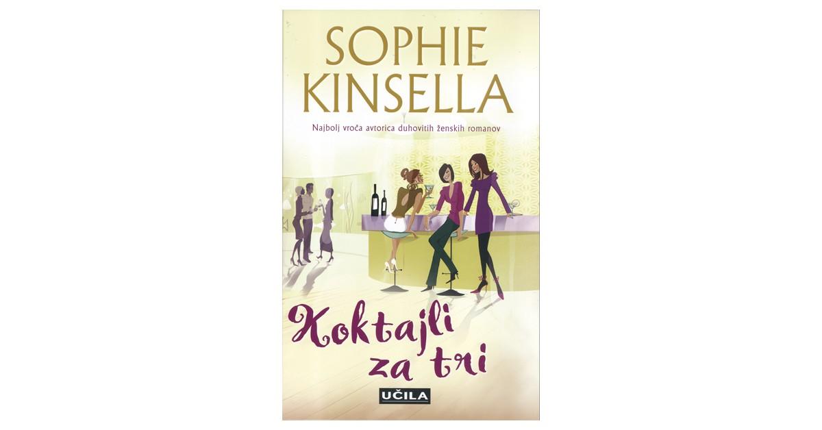 Koktajli za tri - Sophie Kinsella | Fundacionsinadep.org