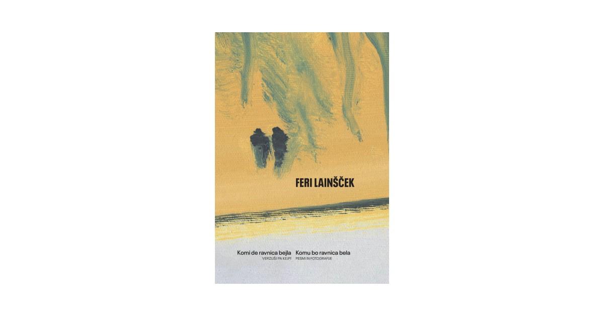 Komi de ravnica bejla = Komu bo ravnica bela - Feri Lainšček | Fundacionsinadep.org