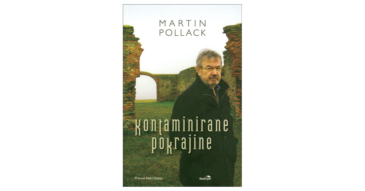 Kontaminirane pokrajine - Martin Pollack | Fundacionsinadep.org