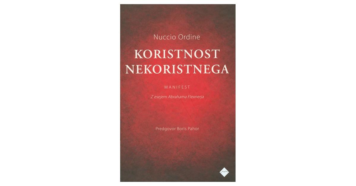 Koristnost nekoristnega - Nuccio Ordine | Menschenrechtaufnahrung.org