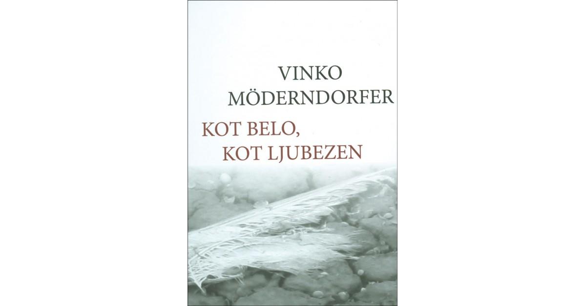 Kot belo, kot ljubezen - Vinko Möderndorfer | Menschenrechtaufnahrung.org