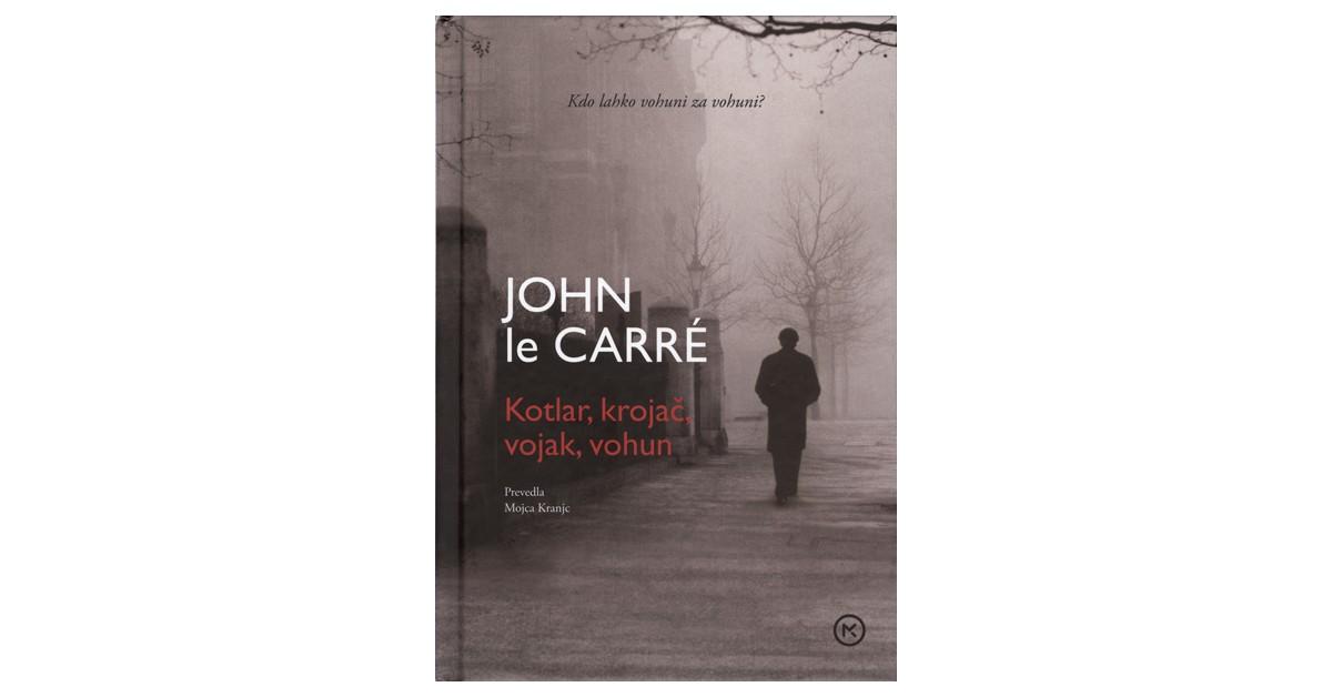 Kotlar, krojač, vojak, vohun - John le Carré | Fundacionsinadep.org