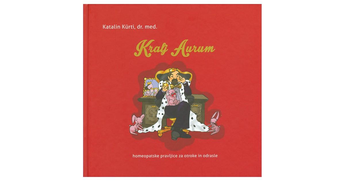 Kralj Aurum - Katalin Kürti | Fundacionsinadep.org