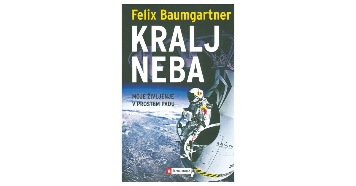 Kralj neba - Felix Baumgartner, Thomas Becker | Fundacionsinadep.org