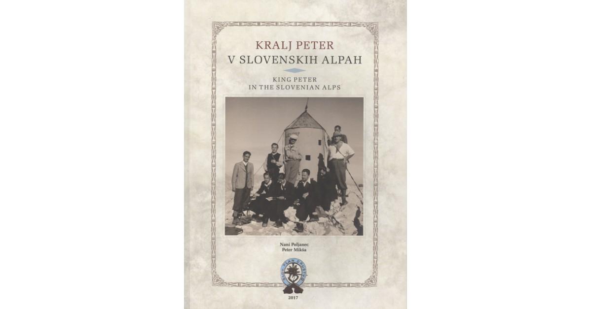 Kralj Peter v slovenskih Alpah - Peter Mikša, Nani Poljanec | Menschenrechtaufnahrung.org