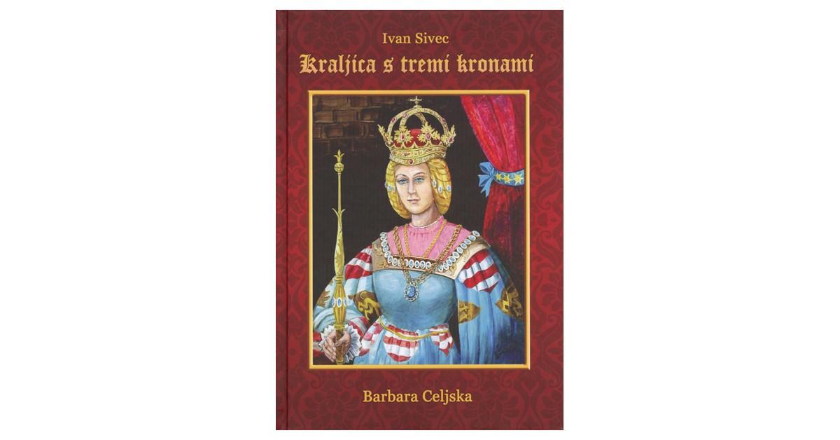 Kraljica s tremi kronami - Ivan Sivec | Fundacionsinadep.org