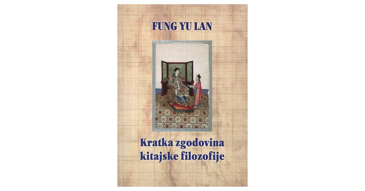 Kratka zgodovina kitajske filozofije - Yu-Lan Fung   Fundacionsinadep.org