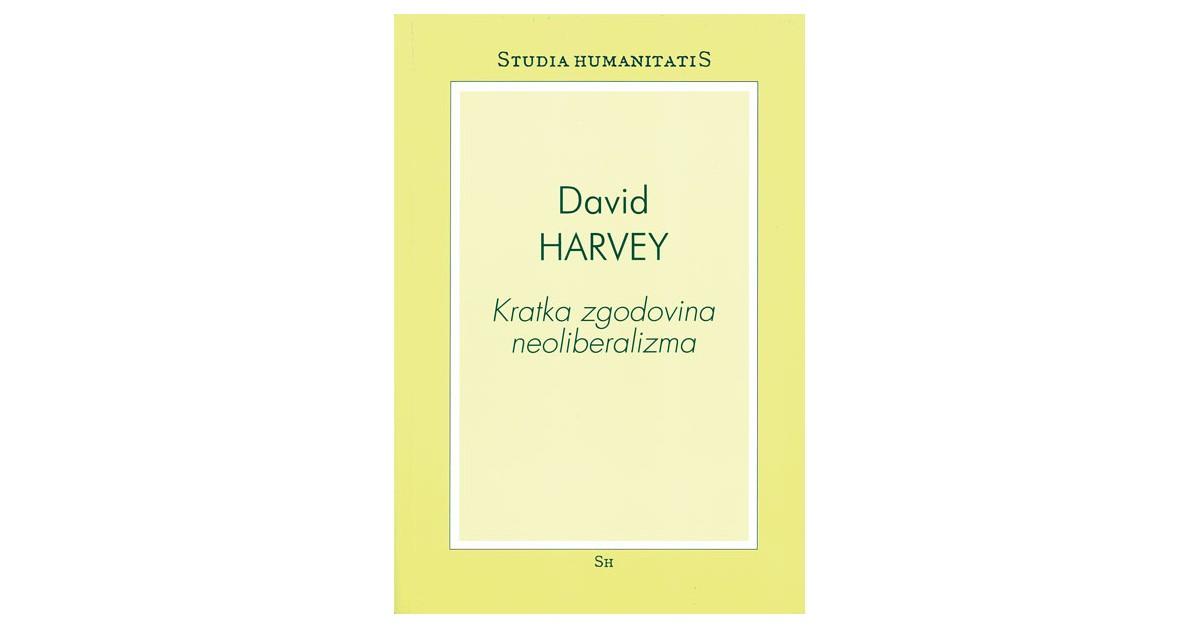 Kratka zgodovina neoliberalizma - David Harvey | Fundacionsinadep.org
