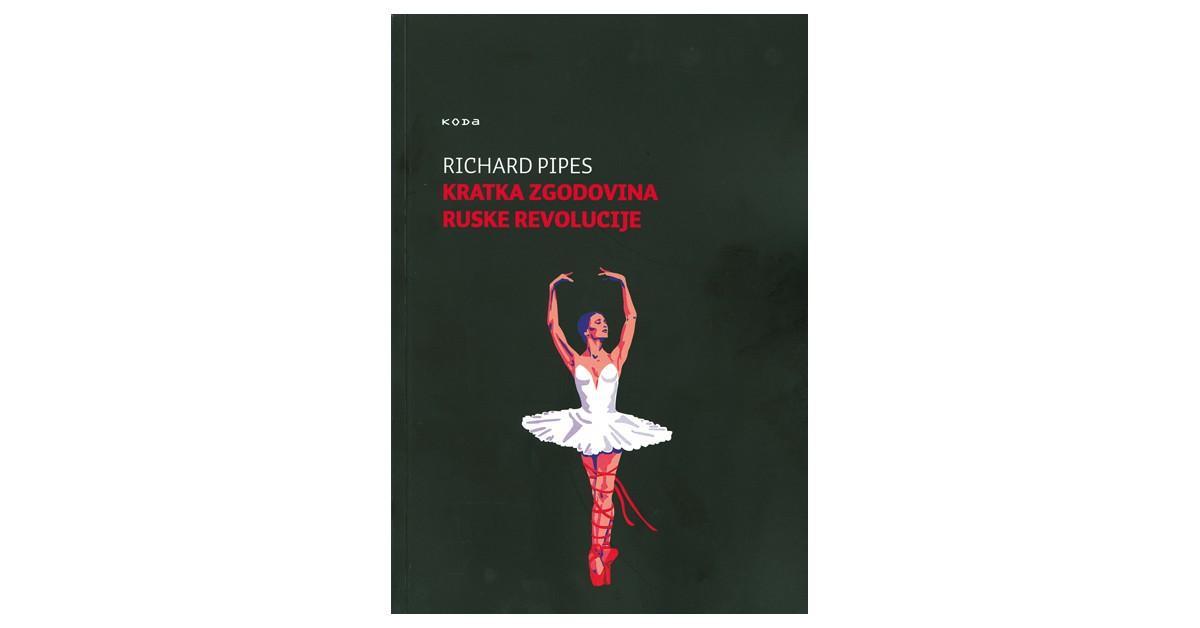 Kratka zgodovina ruske revolucije - Richard Pipes | Fundacionsinadep.org