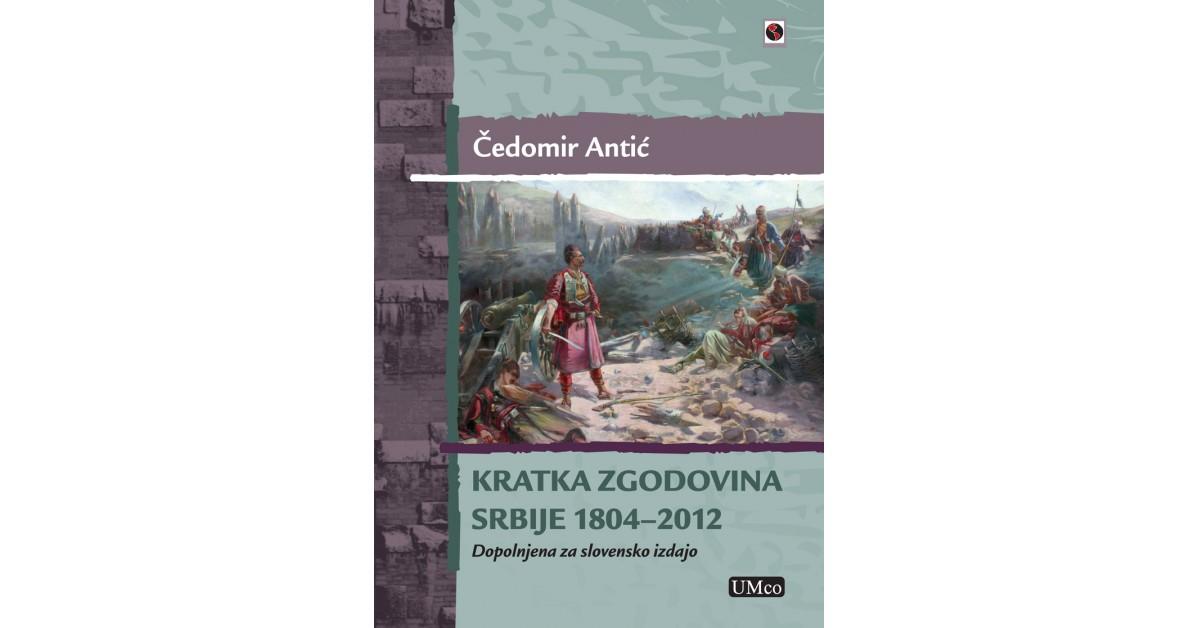 Kratka zgodovina Srbije 1804–2012 - Čedomir Antić | Menschenrechtaufnahrung.org