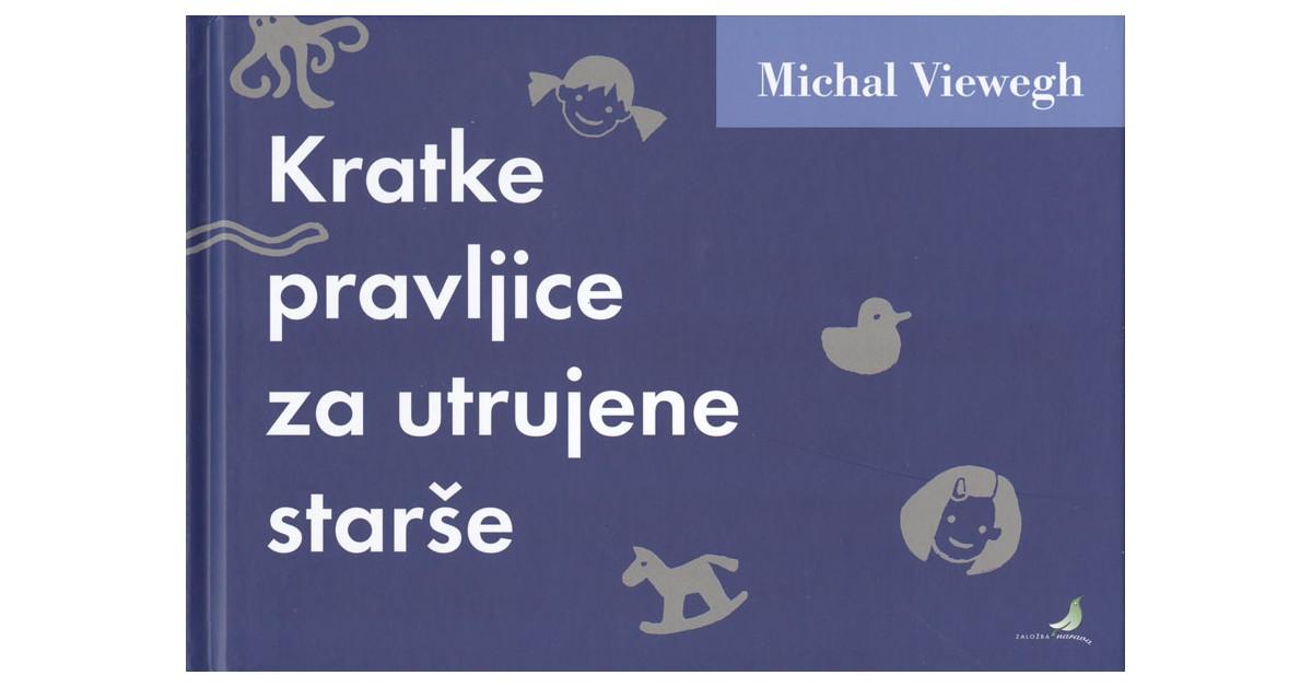 Kratke pravljice za utrujene starše - Michal Viewegh | Fundacionsinadep.org
