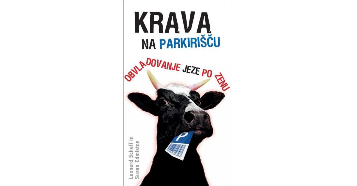 Krava na parkirišču - Susan Edmiston, Leonard Scheff | Menschenrechtaufnahrung.org