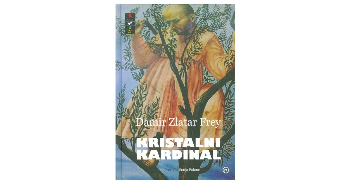 Kristalni kardinal - Damir Zlatar Frey | Menschenrechtaufnahrung.org