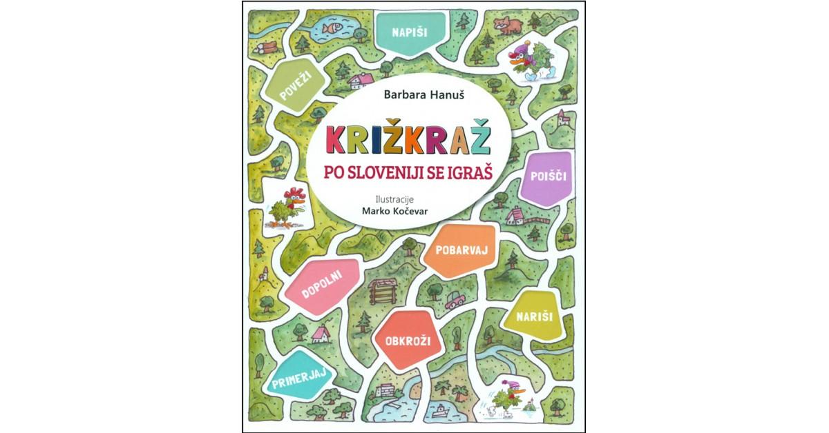 Križkraž - po Sloveniji se igraš - Barbara Hanuš   Fundacionsinadep.org