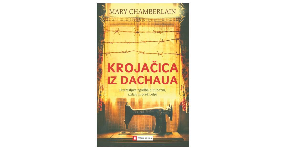 Krojačica iz Dachaua - Mary Chamberlain | Fundacionsinadep.org