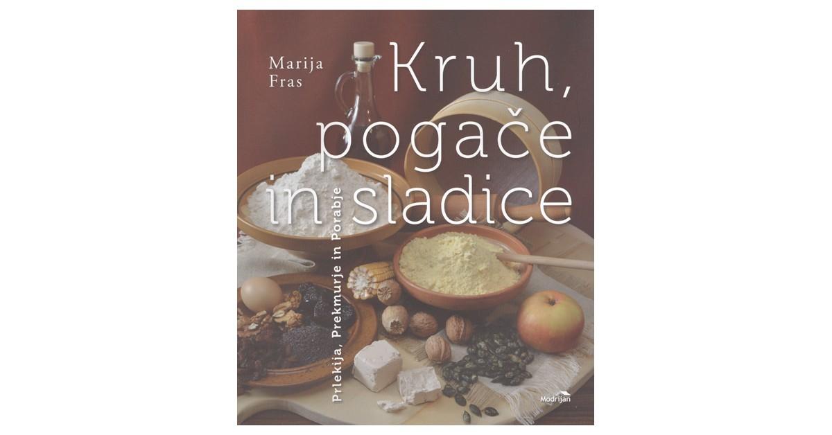 Kruh, pogače in sladice - Marija Fras | Menschenrechtaufnahrung.org
