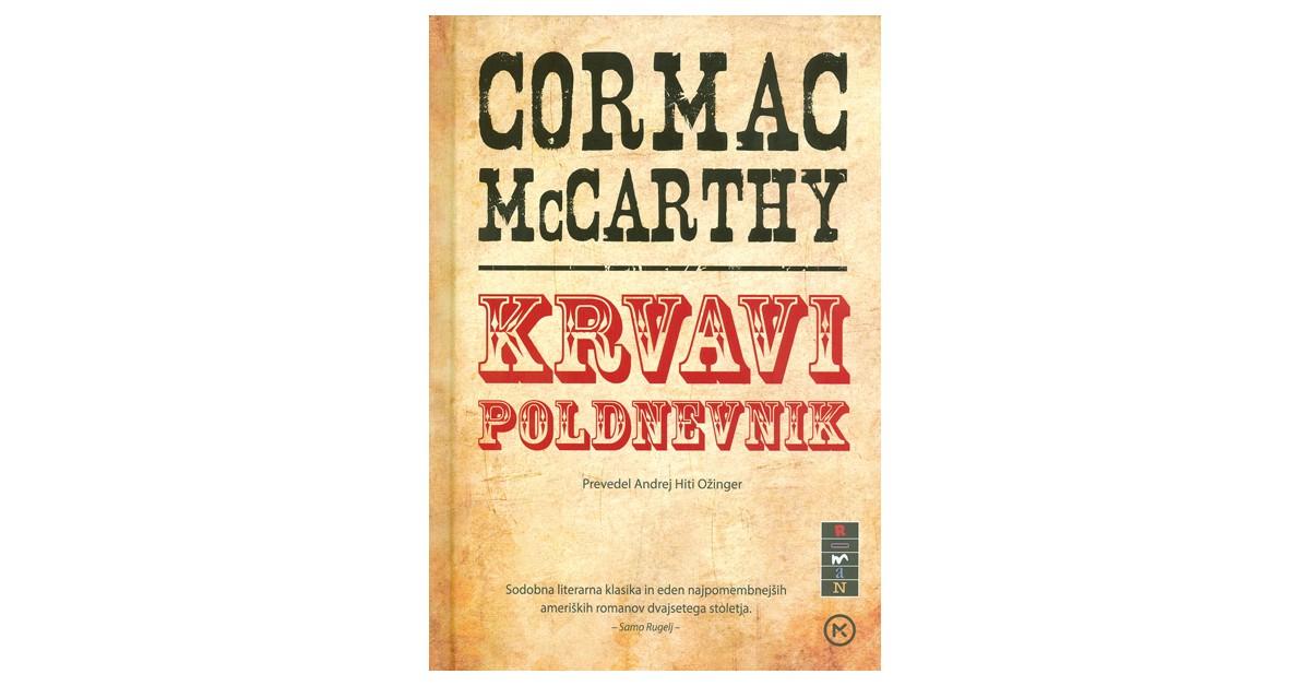 Krvavi poldnevnik - Cormac McCarthy | Menschenrechtaufnahrung.org